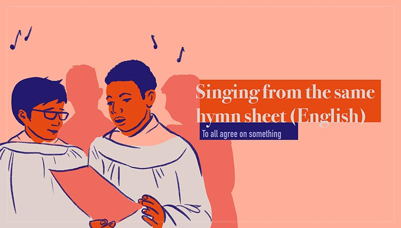 singing from the same hymn sheet