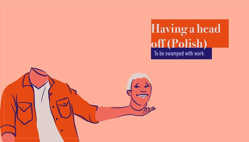 Having a head off - Mieć urwanie głowy (Polish)